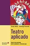 Teatro Aplicado (Recursos) de Tomàs Motos Teruel (29 abr 2015) Tapa blanda