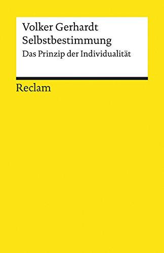 Selbstbestimmung: Das Prinzip der Individualität (Reclams Universal-Bibliothek)
