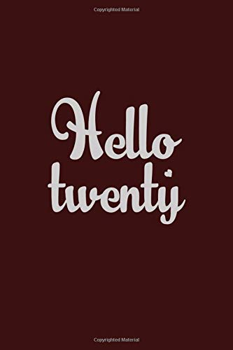 Hello twenty: Large 20th Birthday Gifts Notebook Journal Lined Pages -110 Pages 6x9 Inch Notebook Journal, Best Note With Good Looking Color Cover & ... Men, Women,  Son, Brother, Sister, Friends.