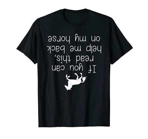 Si puedes leer esto me ayude a volver a mi caballo divertido Camiseta