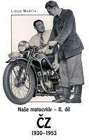 Nase motocykly - II. díl CZ 1930-1953 Tschechische Motorräder