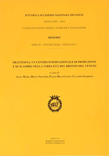 Frattesina: un centro internazionale di produzione e di scambio nella tarda età del bronzo in Veneto.