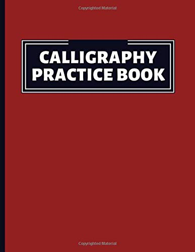 Calligraphy Practice Book: Blank Hand Lettering Workbook. Calligraphy Made Simple. Master Your Handwriting