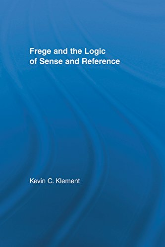 Frege and the Logic of Sense and Reference (Studies in Philosophy)