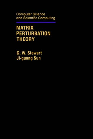 Compare Textbook Prices for Matrix Perturbation Theory Computer Science and Scientific Computing 1 Edition ISBN 9780126702309 by Stewart, G. W.,Sun, Ji-guang