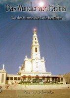 Das Wunder von Fatima - wo der Himmel die Erde berührte: Hebt man den Blick zum Himmel, sieht man keine Grenzen