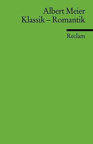 Klassik - Romantik (Reclams Universal-Bibliothek)