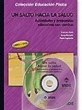 Un salto hacia la salud. Actividades y propuestas educativas con combas (libro +DVD): Actividades y propuestas educativas con combas: 164 (Educación Física... Salud)