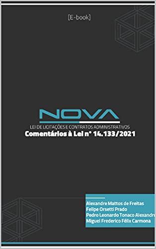 Nova Lei de Licitações e Contratos Administrativos: Comentários à Lei n° 14.133/2021