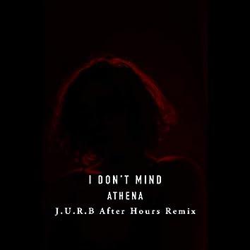 I Don't Mind (feat. J.U.R.B)