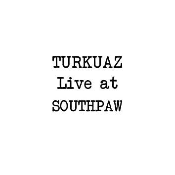 Turkuaz Live at Southpaw