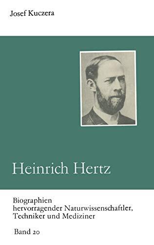 Heinrich Hertz: Entdecker der Radiowellen (Biographien Hervorragender Naturwissenschaftler, Techniker und Mediziner) (German Edition)