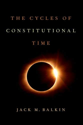 Compare Textbook Prices for The Cycles of Constitutional Time 1 Edition ISBN 9780197530993 by Balkin, Jack M.