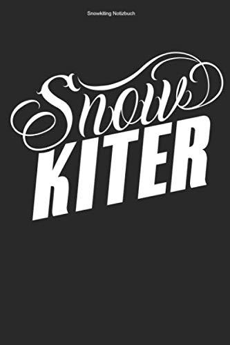 Snowkiting Notizbuch: 100 Seiten | Punkteraster | Wintersport Kitesailing Kite Winter Snowkiten Kiter Kiten Schnee Team Geschenk