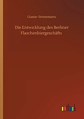 Die Entwicklung des Berliner Flaschenbiergeschäfts