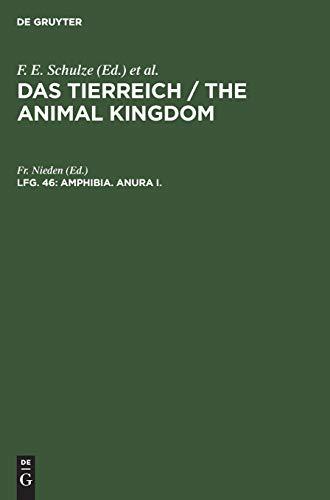 Amphibia. Anura I.: Subordo aglossa und Phaneroglossa, sectio I Arcifera (Das Tierreich / The Animal Kingdom)