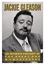 Jackie Gleason: An Intimate Portrait of the Great One