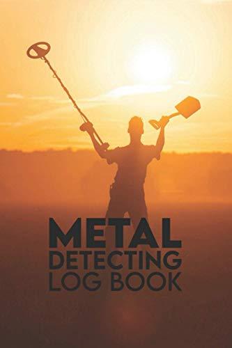 Metal Detecting Log Book: Coin Digger / Metal Detector Books / Digger Man Book / Detecting Scoop / Metal Detector Book / Hunting Journal Log / Coin Sifter / Underwater Metal Detector / Metal Detectors