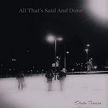All That's Said And Done (Single)