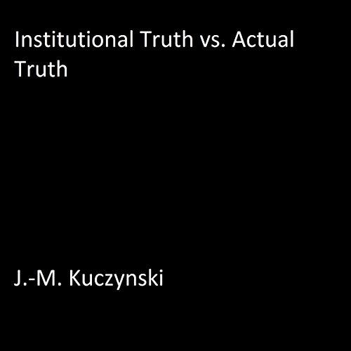 Institutional Versus Actual Truth audiobook cover art