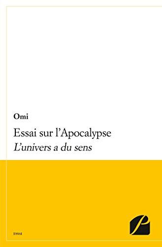 Essai sur l'Apocalypse: L'univers A Du Sens