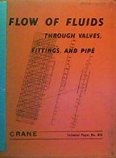 Flow of Fluids Through Valves, Fittings, and Pipe (Technical Paper No. 410)