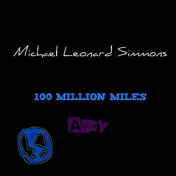 100 Million Miles Away
