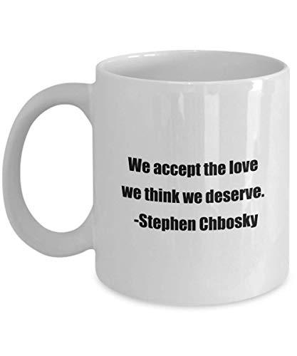 N / A Taza de cafe clasica: aceptamos el Amor Que Creemos Que merecemos. -Stephen Chbosky- Ideal para Amigos o colegas Blanco