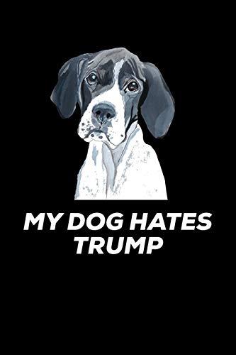 MY DOG HATES TRUMP: Anti Trump Blank Lined Journal: Dump Trump Notebook