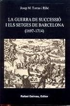 La Guerra de Successió I Els Setges de Barcelona (1697-1714) (Bofarull)