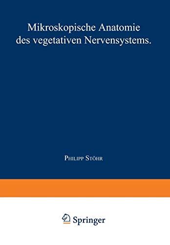 Nervensystem: Fünfter Teil Mikroskopische Anatomie des Vegetativen Nervensystems (Handbuch der mikroskopischen Anatomie des Menschen Handbook of Mikroscopic Anatomy (4 / 5))
