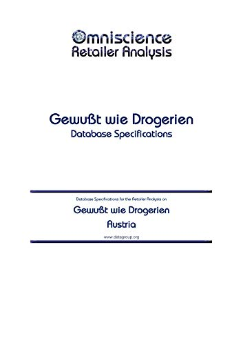 Gewußt wie Drogerien - Austria: Retailer Analysis Database Specifications (Omniscience Retailer Analysis - Austria Book 39840) (English Edition)