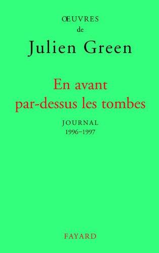 En avant par-dessus les tombes (Edition brochée): Journal XVII (1996-1997)