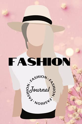 Fashion Journal: Pink Notebook for girls and women|Gift for birthdays, Christmas or any occasions| Plain cute pink covered diary| Present for sister, ... collections|Positive quotes on the pages