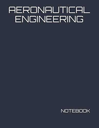 AERONAUTICAL ENGINEERING: NOTEBOOK - 200 Lined College Ruled Pages, 8.5