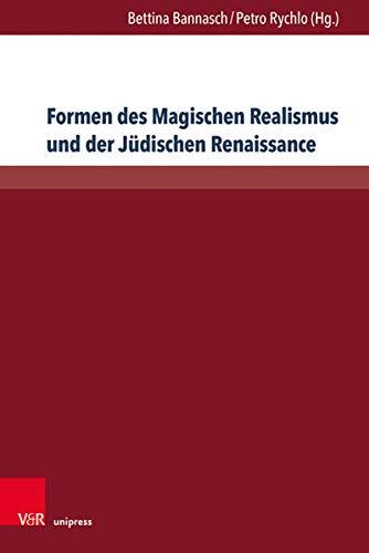 Formen Des Magischen Realismus Und Der Judischen Renaissance (Internationale Schriften Des Jakob-Fug