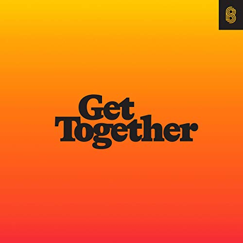 Get Together: How to Build a Community with Your People cover art