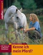 Kenne ich mein Pferd?: Mit Tests und praktischen Checklisten