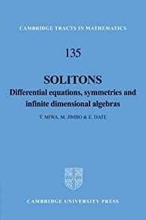 Solitons: Differential Equations, Symmetries and Infinite Dimensional Algebras (Cambridge Tracts in Mathematics) by T. Miw...