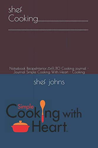 Notebook ricep interior 2020...: Notsebook RecipeInterior_6x9_110 Cooking journal - Journal Simple Cooking With Heart - Cooking