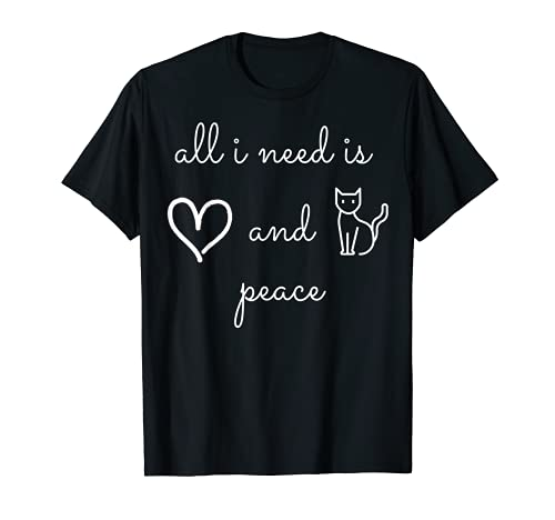 All i need is love and peace and cat minimalist love T-Shirt