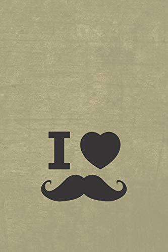I love mustache: Notizbuch, Workbook oder Tagebuch für Bartträger, Barber und Hipster