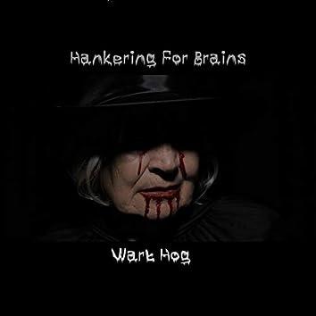 Hankering for brains