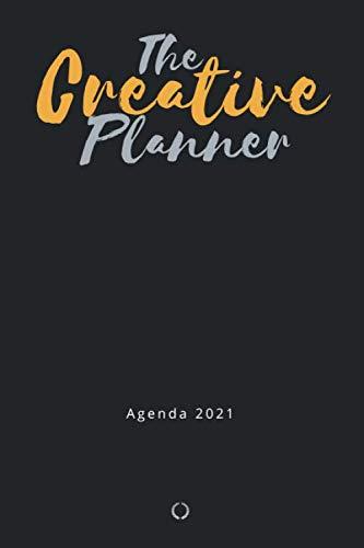 The Creative Planner - Agenda 2021: Un'agenda per disegnare, progettare e realizzare su misura le tue giornate, settimane e tutto anno
