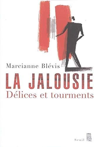 La jalousie : Délices et tourments