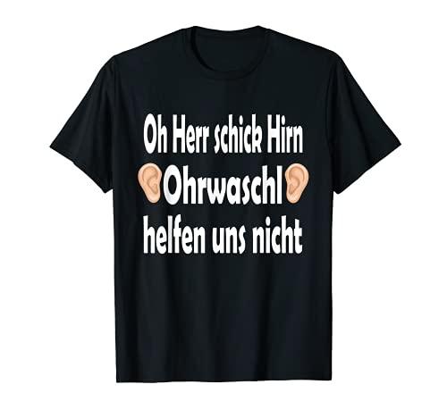 El limpiador de oído del señor Schick Hirn no nos ayuda. Camiseta