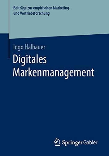 Digitales Markenmanagement (Beiträge zur empirischen Marketing- und Vertriebsforschung)