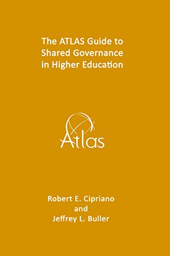 The ATLAS Guide to Shared Governance in Higher Education (ATLAS Guides Book 3) (English Edition)