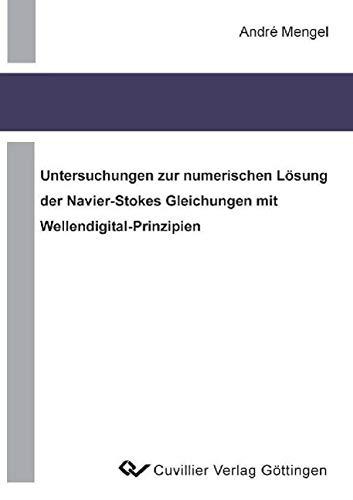 Untersuchung zur numerischen Lösung der Navier-Stokes Gleichungen mit Wellendigital-Prinzipien