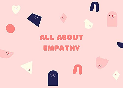 All About Empathy: A children Book About Understanding the Feelings of Others. (English Edition)